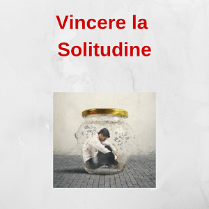 vincere la solitudine